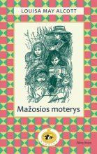Mažosios moterys. Louisa May Alcott