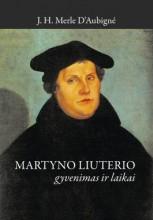 Martyno Liuterio gyvenimas ir laikai