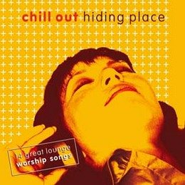 Chill out. Hiding place