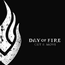 DAYS OF FIRE. Cut & Move