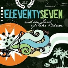ELEVENTYSEVEN: And The Land Of Take Believe