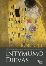 Intymumo Dievas. Rob Bell
