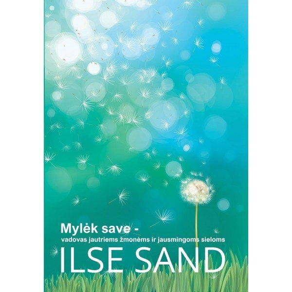 Mylėk save. Ilse Sand
