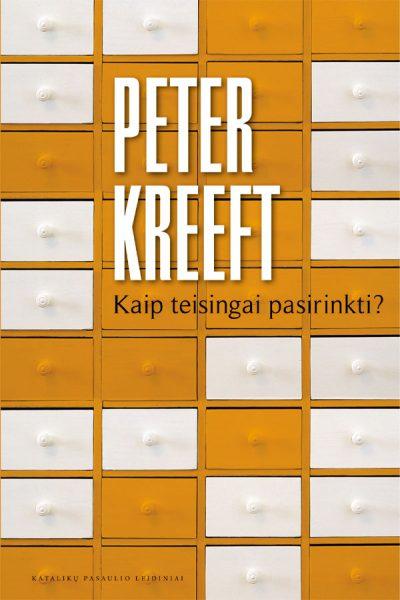 Kaip teisingai pasirinkti? Peter Kreeft