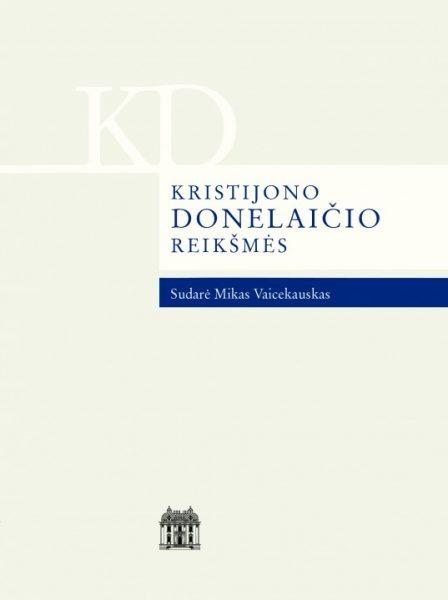 Kristijono Donelaičio reikšmės. Sudarė Mikas Vaicekauskas