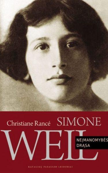 Simone Weil: neįmanomybės drąsa. Christiane Rancé