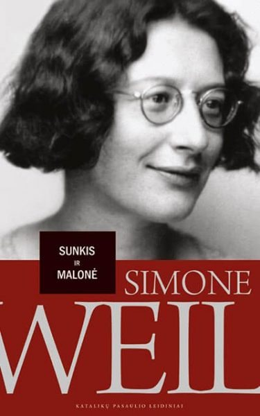 Sunkis ir malonė. Simone Weil