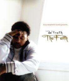 da' T.r.u.t.h. : The Faith