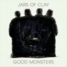 JARS OF CLAY. Good Monsters