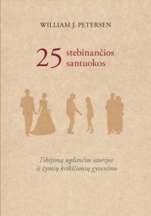 25 stebinančios santuokos. William J. Petersen