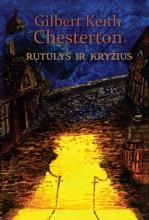 Rutulys ir kryžius. Gilbert Keith Chesterton