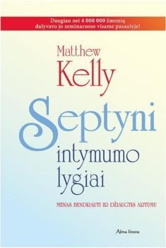 Septyni intymumo lygiai. Matthev Kelly