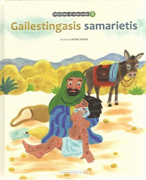 Gailestingasis samarietis (serija mažiems ir dideliems)