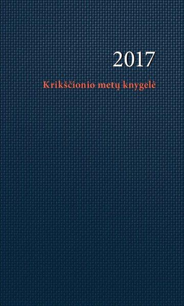 KRIKŠČIONIO METŲ KNYGELĖ 2017