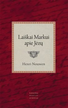 Laiškai Markui apie Jėzų. Henri Nouwen