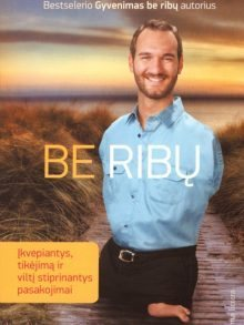 Be ribų. Nick Vujicic