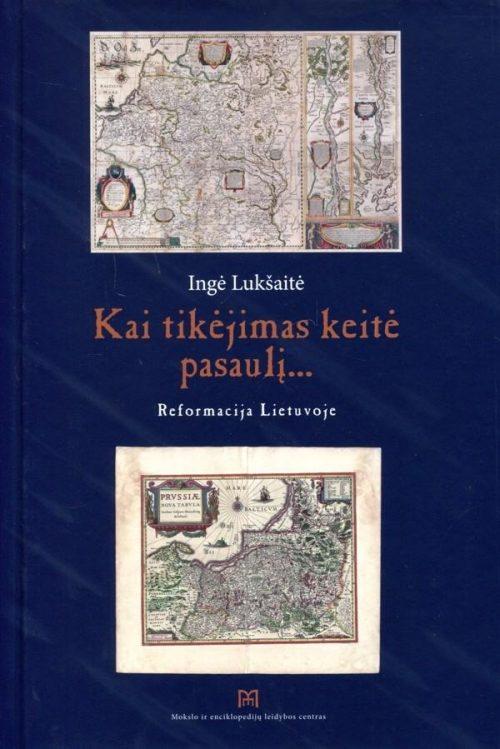Kai tikėjimas keitė pasaulį... Ingė Lukšaitė