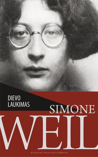 Dievo laukimas. Simone Weil