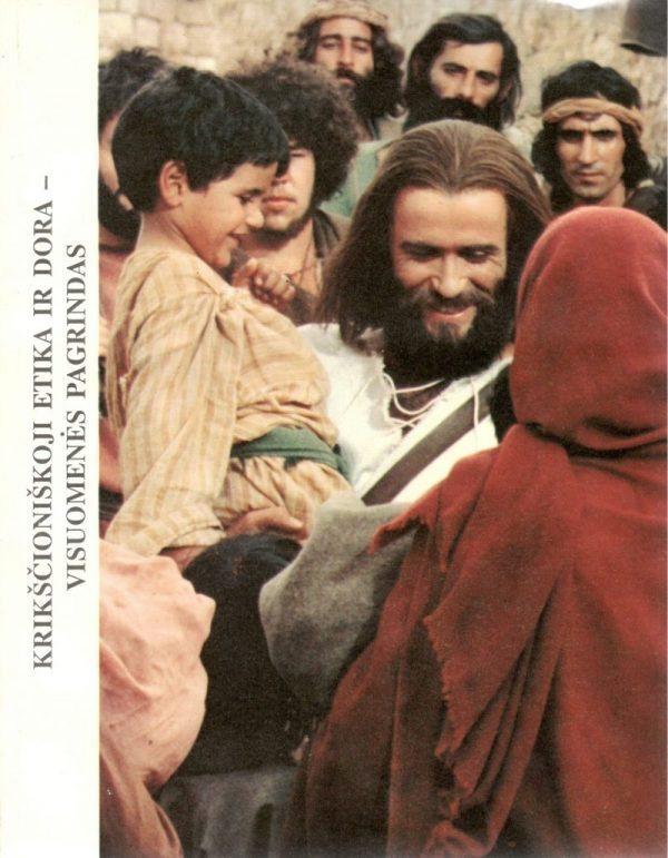 Krikščioniškoji etika ir dora - visuomenės pagrindas