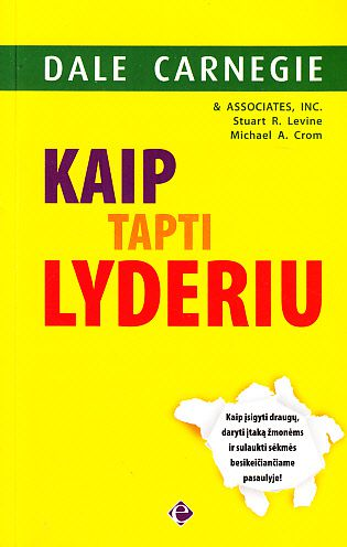 Kaip tapti lyderiu. Dale Carnegie