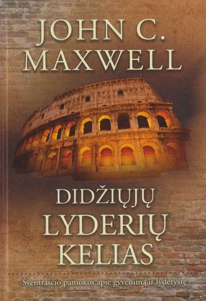 Didžiųjų lyderių kelias. John C. Maxwell