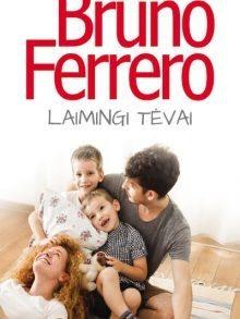 Laimingi tėvai. Bruno Ferrero