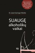 Suaugę alkoholikų vaikai. Dr. Janet Geringer Woititz