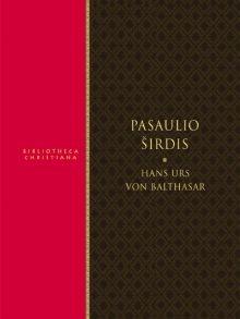 Pasaulio širdis. Hans Urs von Balthasar