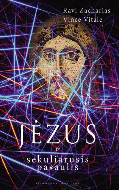 Jėzus ir sekuliarusis pasaulis. Ravi Zacharias, Vince Vitale