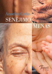 Senėjimo menas. Anselm Grün