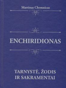 Enchiridionas: tarnystė, žodis ir sakramentai. Martinas Chemnicas