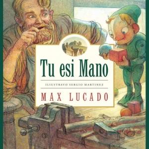 Tu esi Mano. Max Lucado