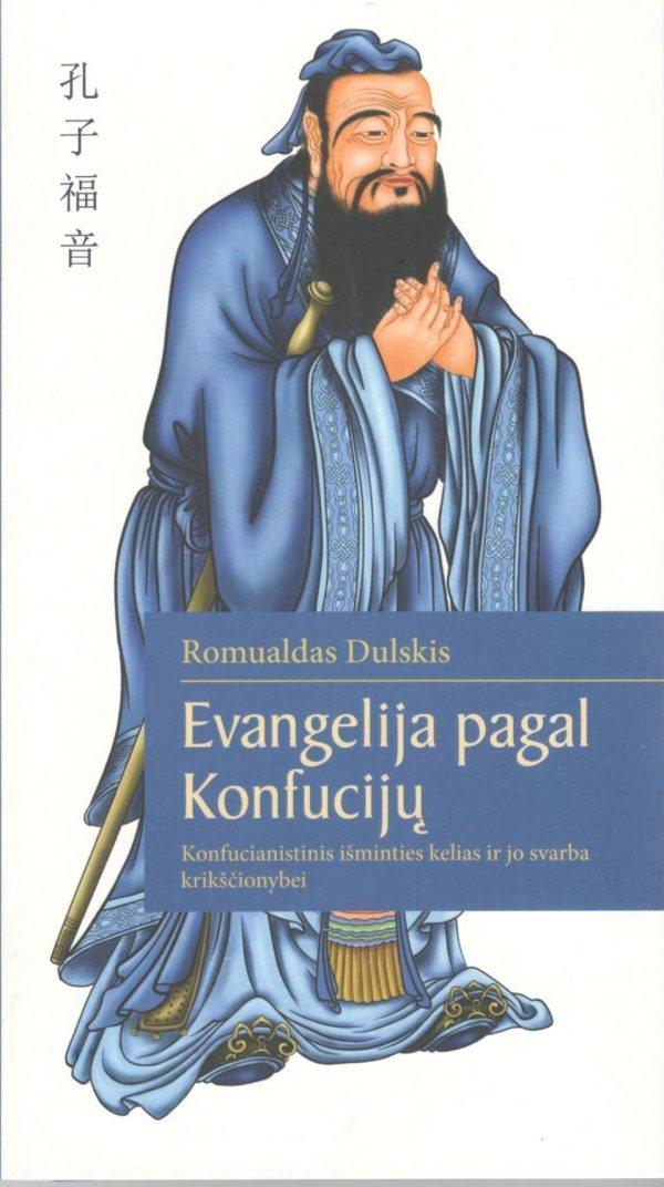 Evangelija pagal Konfucijų. Romualdas Dulskis